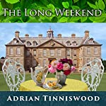 The Long Weekend: Life in the English Country House, 1918-1939 | Adrian Tinniswood