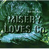 Not Like Themby Misery Loves Co.