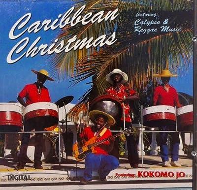 Caribbean Christmas Featuring Calypso & Reggae Music