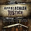 Appalachian Justice: Cedar Hollow, Book 1 Audiobook by Melinda Clayton Narrated by Lee Covington