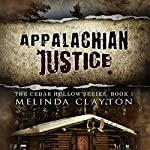 Appalachian Justice: Cedar Hollow, Book 1 | Melinda Clayton