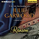 Ransom: Highlands' Lairds, Book 2 (       UNABRIDGED) by Julie Garwood Narrated by Susan Duerden