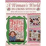 A Woman's World In Cross Stitch ~ Joan Elliott