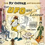 The Ry Cooder Anthology: The UFO Has...