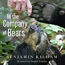 In the Company of Bears: What Black Bears Have Taught Me About Intelligence and Intuition (       UNABRIDGED) by Benjamin Kilham Narrated by George Backman