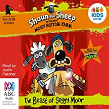 Shaun the Sheep: The Beast of Soggy Moor: Tales from Mossy Bottom Farm, Book 2 (       UNABRIDGED) by Martin Howard Narrated by Justin Fletcher