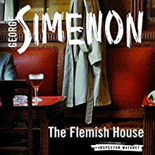 The Flemish House: Inspector Maigret, Book 14 (       UNABRIDGED) by Georges Simenon, David Bellos - translator Narrated by Gareth Armstrong