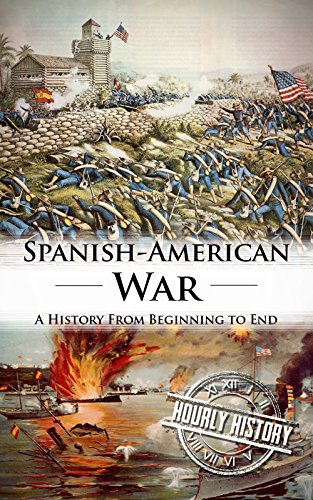 spanish-american-war-a-history-from-beginning-to-end-english-edition