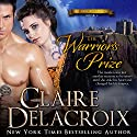 The Warrior's Prize: The True Love Brides, Book 4 Audiobook by Claire Delacroix, Deborah Cooke Narrated by Saskia Maarleveld