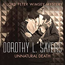 Unnatural Death: Lord Peter Wimsey, Book 3 (       UNABRIDGED) by Dorothy L. Sayers Narrated by Jane McDowell