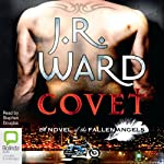 Covet: A Novel of the Fallen Angels, Book 1 (       UNABRIDGED) by J.R. Ward Narrated by Stephen Douglas