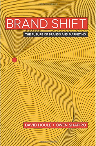 Brand Shift: The Future of Brands and Marketing