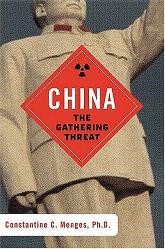 China : The Gathering Threat, CONSTANTINE C. MENGES