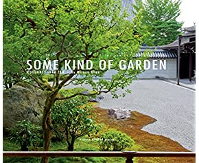 Some Kind of Garden: A Journey Into Zen