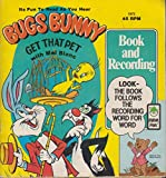img - for Bugs Bunny Get That Pet: With Mel Blanc book / textbook / text book