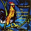 The J.Rutter Christmas Album