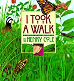 I Took a Walk (0688151159) by Cole, Henry