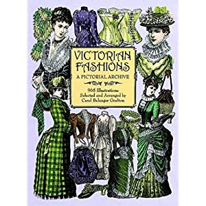 【クリックでお店のこの商品のページへ】Victorian Fashions: A Pictorial Archive, 965 Illustrations (Dover Pictorial Archive): Carol Belanger Grafton: 洋書