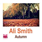 Autumn: Seasonal Quartet, Book 1 Hörbuch von Ali Smith Gesprochen von: Melody Grove