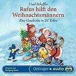 Rufus hilft den Weihnachtsmännern: Eine Geschichte in 24 Teilen | Ursel Scheffler