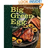 Big Green Egg Cookbook: Celebrating the World's Best Smoker and Grill by Big Green Egg