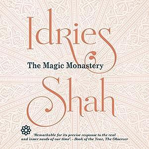 The Magic Monastery Hörbuch von Idries Shah Gesprochen von: David Ault