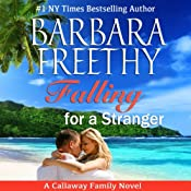 Falling for a Stranger: The Callaways, Book 3 | [Barbara Freethy]
