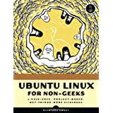 Ubuntu Linux for Non-Geeks: A Pain-Free, Project-Based, Get-Things-Done Guidebook ~ Rickford Grant