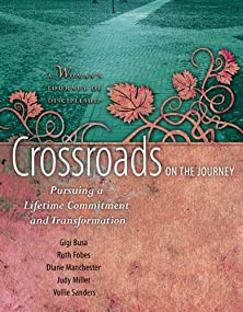 Crossroads on the Journey, Pursuing a Lifetime Commitment and Transformation