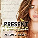 Present Perfect (       UNABRIDGED) by Alison G. Bailey Narrated by Appelusa McGlynn