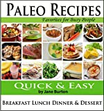 img - for Paleo Recipes: Paleo Recipes for Busy People. Quick and Easy Breakfast, Lunch, Dinner & Desserts Recipe Book book / textbook / text book