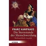 """Die Sternstunde der Menschwerdung: Weihnachtliche Anst��evon """"Franz Kamphaus"""""""