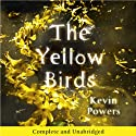 The Yellow Birds (       UNABRIDGED) by Kevin Powers Narrated by Holter Graham