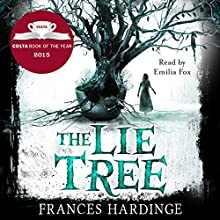 The Lie Tree: Costa Book of the Year 2015 Audiobook by Frances Hardinge Narrated by Emilia Fox