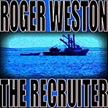 The Recruiter: A Chuck Brandt Thriller (       UNABRIDGED) by Roger Weston Narrated by Charles Rachor
