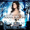 Reluctant Protector: Protectors Series (       UNABRIDGED) by Nana Malone Narrated by Robin Dane