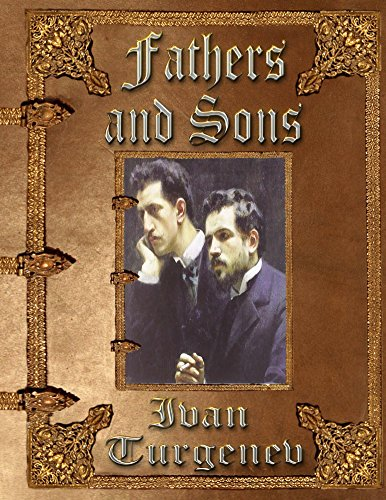 a literary analysis of fathers and sons by ivan turgenev Clashes and conflicts between fathers and sons are a story as old as humanity itself russian novelist ivan turgenev uses the turbulence of familial relations as a.