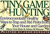 img - for Tiny Game Hunting : Environmentally Friendly Ways to Trap and Rid Pests from Your House and Garden book / textbook / text book