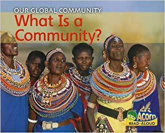 What Is a Community? (Our Global Community: Acorn Read-Aloud)