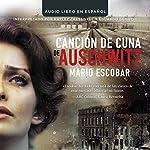 Cancion de Cuna de Auschwitz [Auschwitz Lullaby] | Mario Escobar