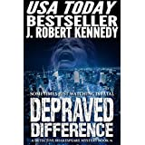 Depraved Difference (A Detective Shakespeare Mystery, Book #1) (Detective Shakespeare Mysteries) ~ J. Robert Kennedy