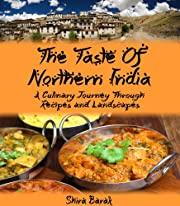 Indian Food Cookbook:The Taste of Northern India: A Culinary Journey Through Recipes and Landscapes (culinary journey cookbooks Book 1)