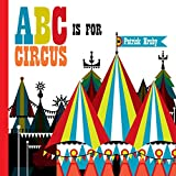 ABC is for Circus: Hardcover Popular Edition