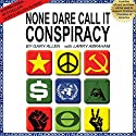 None Dare Call It Conspiracy Audiobook by Gary Allen, Larry Abraham Narrated by Andrew Heyl