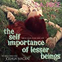 The Self Importance of Lesser Beings: 13 Shades of Red Audiobook by S. A. Price, Stella Price, Audra Price Narrated by Joshua Macrae