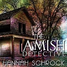 The Amish Detective: Amish Mystery and Romance   Livre audio Auteur(s) : Hannah Schrock Narrateur(s) : Cindy Killavey