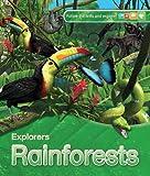 Explorers: Rainforests Anita GANERI