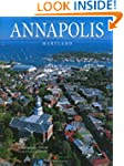 Annapolis, Maryland: A Photographic P...