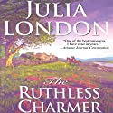 The Ruthless Charmer Audiobook by Julia London Narrated by Anne Flosnik