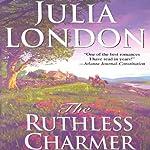 The Ruthless Charmer   Julia London